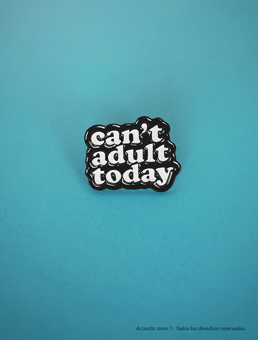 Pins metalicos can´t adult today